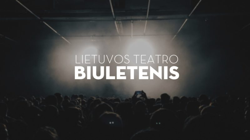 "Pristatomas dvikalbis ""Lietuvos teatro biuletenis"""