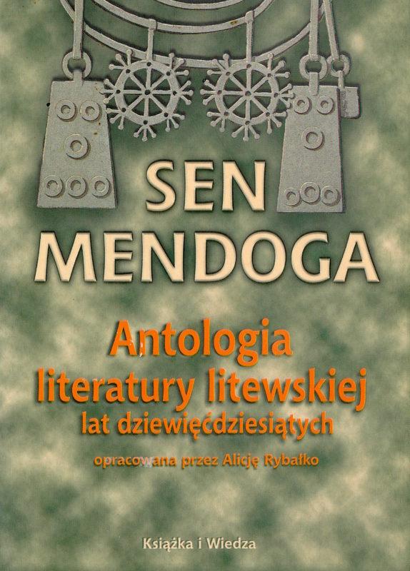 Sen mendoga: Antologia literatury litewskiej lat dziewięćdziesiątych