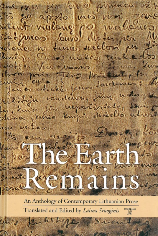 The Earth Remains: An Anthology of Contemporary Lithuanian Prose