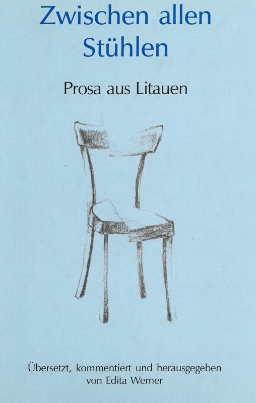 Zwischen allen Stühlen: Prosa aus Litauen