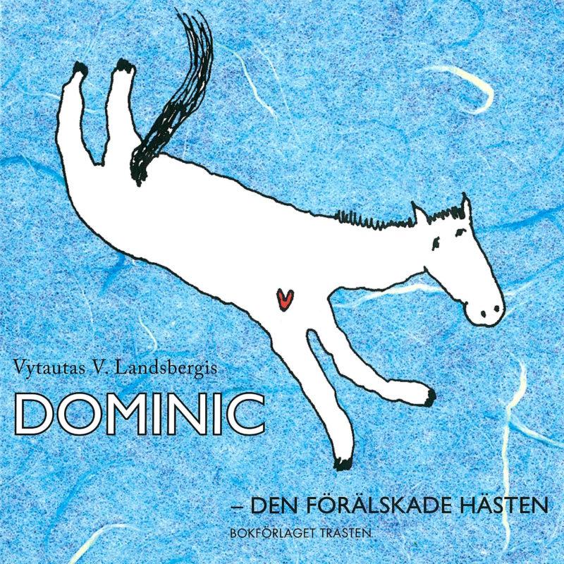 Dominic – den förälskade hästen