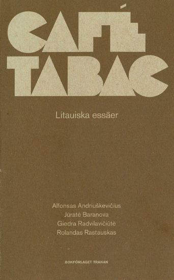Café tabac: litauiska essäer
