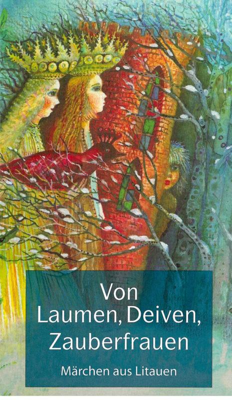 Von Laumen, Deiven, Zauberfrauen. Märchen aus Litauen