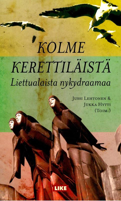 Kolme kerettiläistä: Liettualaista nykydraamaa