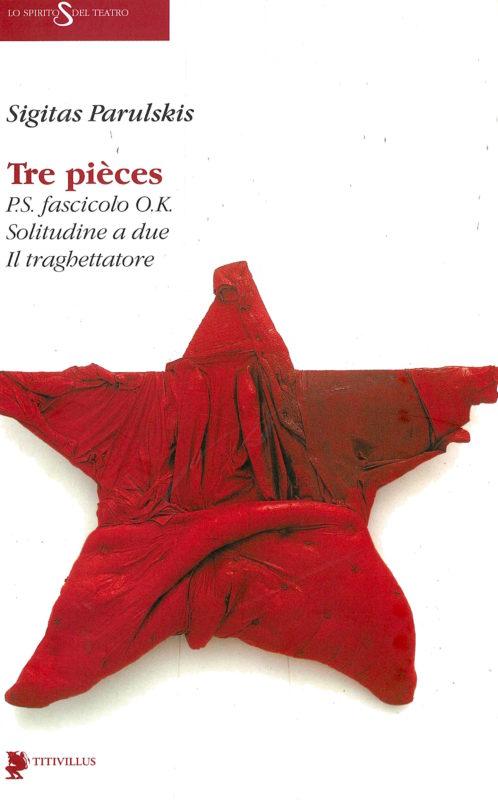 Tre pièces: P.S. fascicolo O.K.-Solitudine a due-Il traghettatore