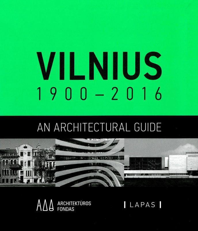Vilnius, 1900-2016: a guide to the city's architecture