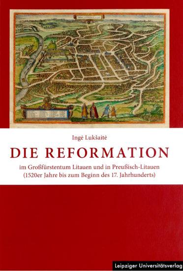 Die Reformation im Großfürstentum Litauen und in Preußisch-Litauen (20er Jahre des 16. Jh. bis zum ersten Jahrzehnt des 17. Jh.)