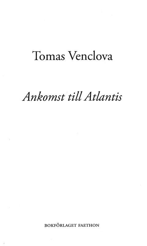 Ankomst till Atlantis. Dikter 1966–2014
