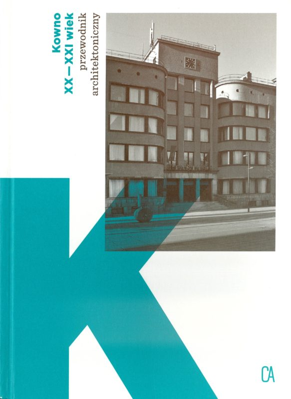 Kowno XX-XXI wiek przewodnik architektoniczny