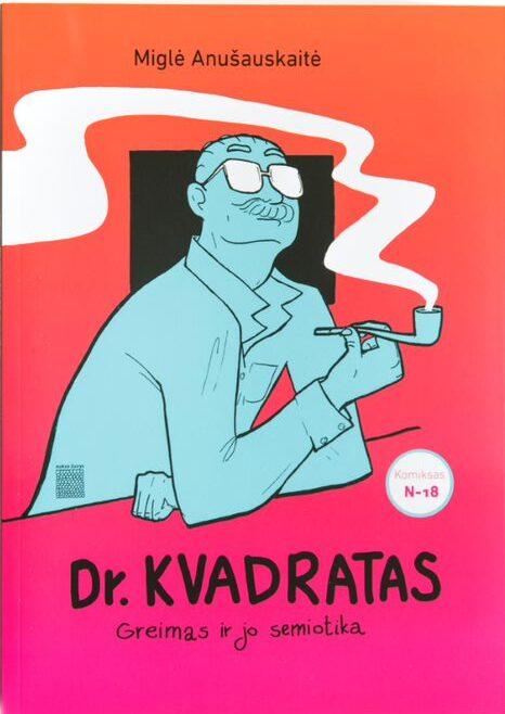 Miglė Anušauskaitė. Dr. Kvadratas. Greimas ir jo semiotika