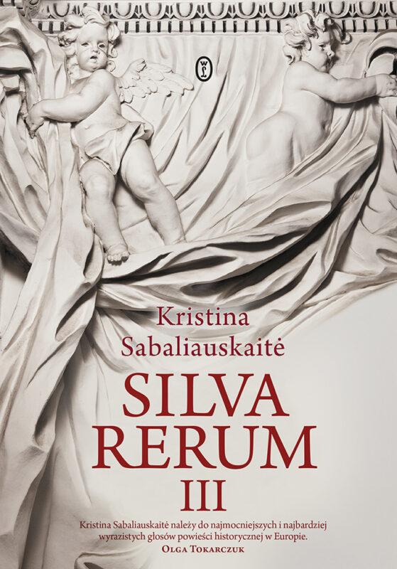 """Lenkijoje išleistas Kristinos Sabaliauskaitės romano """"Silva rerum"""" III tomas"""