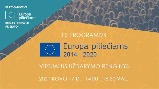 """Programa """"Europa piliečiams"""" kviečia į 2014 – 2020 m. virtualų uždarymo renginį"""
