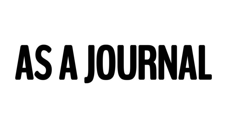 * AS A JOURNAL